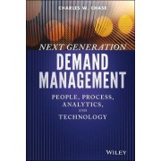 Next Generation Demand Management by Charles W. Chase