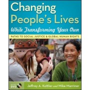 Changing People's Lives While Transforming Your Own by Jeffrey A. Kottler