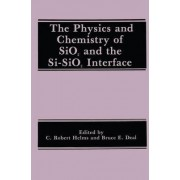The Physics and Chemistry of SiO2 and the Si-SiO2 Interface by B. E. Deal