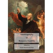Autobiography of Benjamin Franklin: A Founding Father