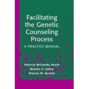 Facilitating the Genetic Counseling Process by Patricia M. Veach