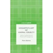 Hogarth's Art of Animal Cruelty: Satire, Suffering and Pictorial Propaganda
