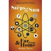 The Steps of the Sun and Far from Home by Walter Tevis