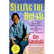 Selling the Dream by Guy Kawasaki