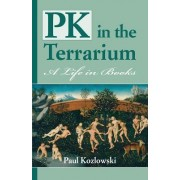 Pk in the Terrarium by Paul Kozlowski