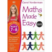 Maths Made Easy Ages 7-8 Key Stage 2 Advanced: Ages 7-8, Key Stage 2 advanced by Carol Vorderman