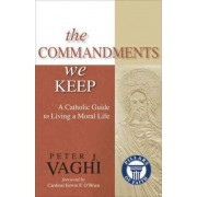 The Commandments We Keep by Peter J. Vaghi
