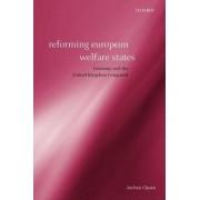 Reforming European Welfare States by Jochen Clasen