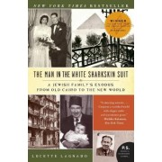 The Man in the White Sharkskin Suit by Lucette Matalon Lagnado