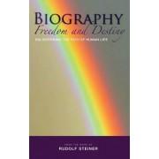 Biography: Freedom and Destiny by Rudolf Steiner