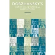 Dobzhansky's Genetics of Natural Populations I-XLIII by Theodosius Dobzhansky
