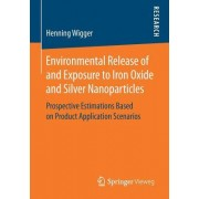 Environmental Release of and Exposure to Iron Oxide and Silver Nanoparticles: Prospective Estimations Based on Product Application Scenarios