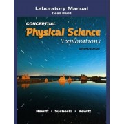 Laboratory Manual for Conceptual Physical Science Explorations by Paul G. Hewitt