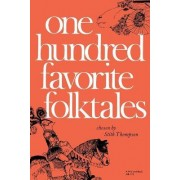 One Hundred Favorite Folktales by Stith Thompson
