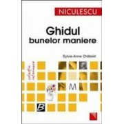 Ghidul Bunelor Maniere - SylviE-Anne Chatelet