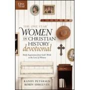 The One Year Women in Christian History Devotional by Randy Petersen