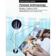 Forensic Anthropology by Bradley Adams