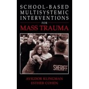 School-based Multisystemic Interventions for Mass Trauma by Avigdor Klingman