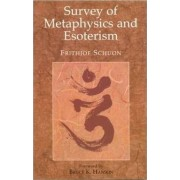 Survey of Metaphysics & Esoterism by Frithjof Schuon