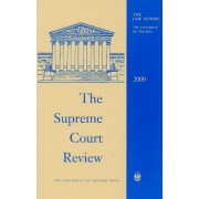 The Supreme Court Review 2009 by Dennis J. Hutchinson