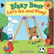Bizzy Bear: Let's Go and Play! by Nosy Crow