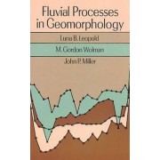 Fluvial Processes in Geomorphology by Luna Bergere Leopold