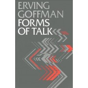 Forms of Talk by Erving Goffman