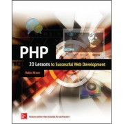 PHP: 20 Lessons to Successful Web Development by Robin Nixon