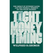 Tight Money Timing by Wilfred R. George