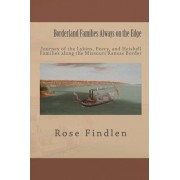 Borderland Families Always on the Edge by Rose Ann Findlen