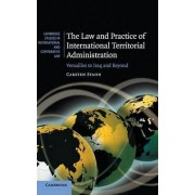The Law and Practice of International Territorial Administration by Carsten Stahn