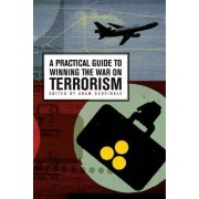 A Practical Guide to Winning the War on Terrorism by Adam M. Garfinkle