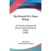 The Portrait Of A Pious Bishop by Dr John Lynch MD