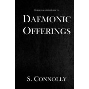 Daemonic Offerings by S Connolly