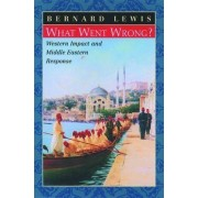 What Went Wrong? by Bernard Lewis