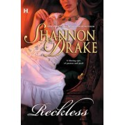 Reckless by Shannon Drake