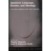Japanese Language, Gender, and Ideology by Shigeko Okamoto