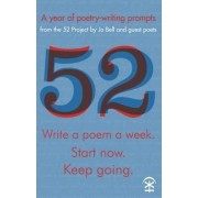 52: Write a Poem a Week. Start Now. Keep Going by Jo Bell