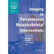Imaging in Percutaneous Musculoskeletal Interventions by V. Baert