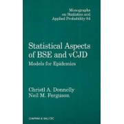 Statistical Aspects of BSE and vCJD by C. A. Donnelly
