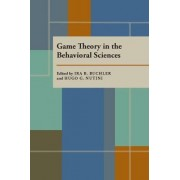 Game Theory in the Behavioral Sciences by IRA R Buchler