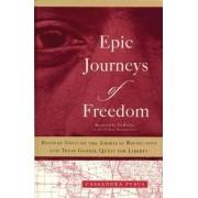 Epic Journeys of Freedom by Cassandra Pybus