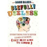Usefully Useless by Mark Hanks