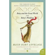 Betsy and the Great World and Betsy's Wedding by Maud Hart Lovelace