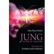 Jung in the 21st Century: Volume 1 by John Ryan Haule