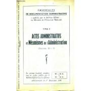 Fascicules De Documentation Administrative - Titre Ii Actes Administratifs Et Mecanismes De L'administration Chapitres 10 A 19.
