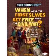 When Were the First Slaves Set Free During the Civil War? by Shannon Knudsen