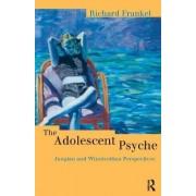 The Adolescent Psyche by Richard M. Frankel