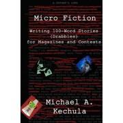 Micro Fiction by Michael A Kechula