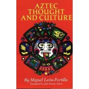 Aztec Thought and Culture by Miguel Leon- Portilla